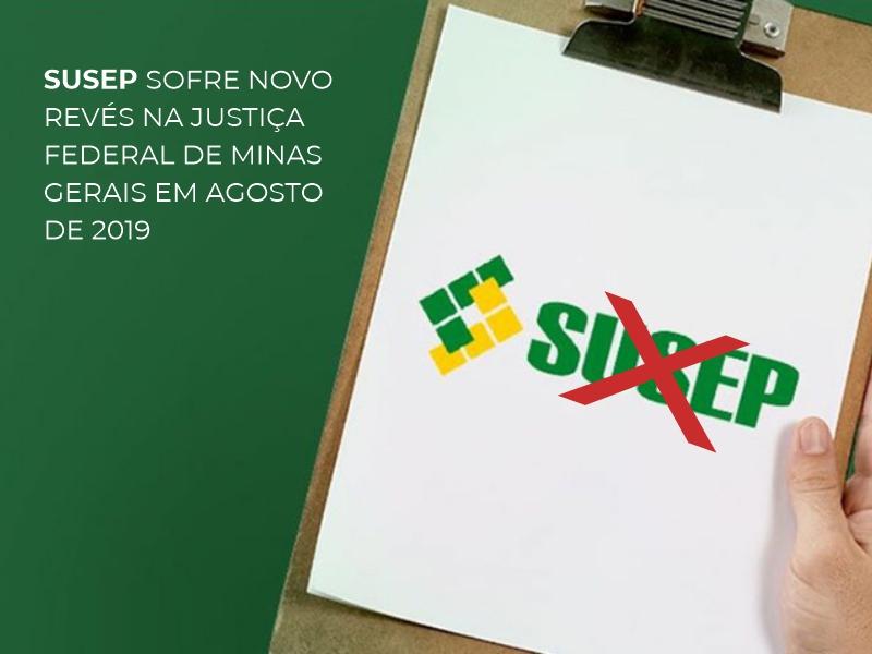SUSEP SOFRE  EM AGOSTO DE 2019 NOVO REVÉS NA JUSTIÇA FEDERAL DE MINAS GERAIS
