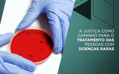 A Justiça como Caminho para o Tratamento das Pessoas com Doenças Raras