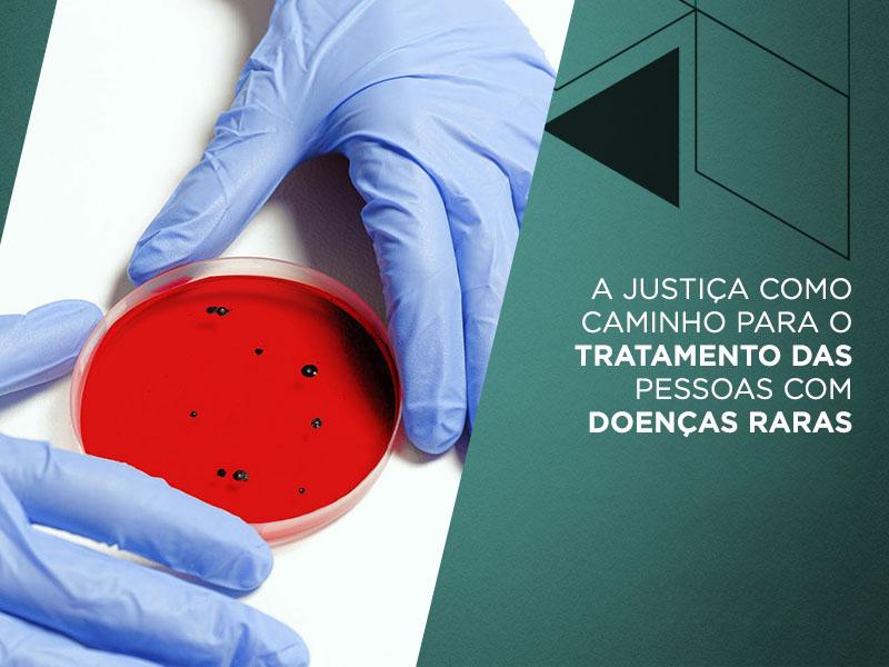 tratamento de doenças raras na justiça Renato Assis