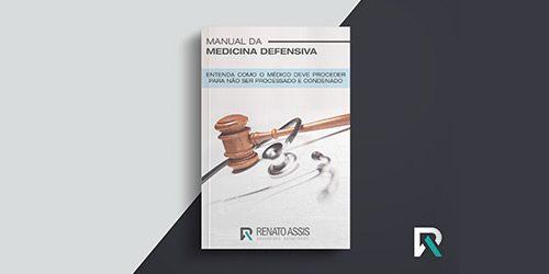 Manual da Medicina Defensiva como o médico deve proceder